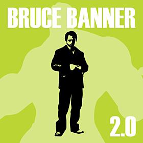 Bruce Banner 2.0