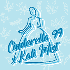 Cinderella 99 x Kali Mist