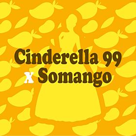 Cinderella 99 x Somango