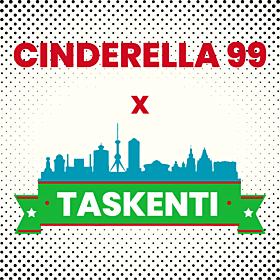 Cinderella 99 x Taskenti