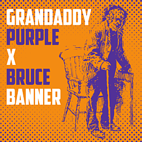 Grandaddy Purple x Bruce Banner