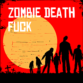 Zombie Death Fuck