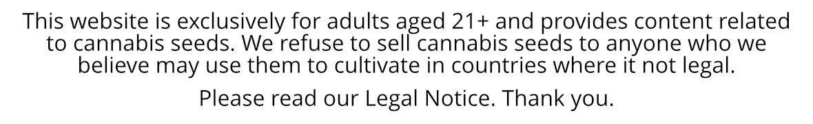 Cannabis Seeds Legal Notice